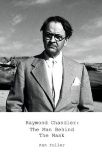 Raymond Chandler: The Man Behind The Mask